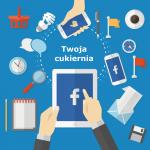 Dowiedz się, jak skutecznie prowadzić cukiernię na Facebooku!